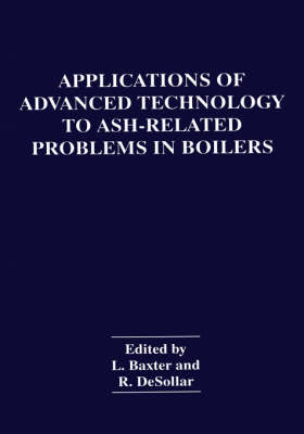 Applications of Advanced Technology to Ash-Related Problems in Boilers (Hardback)