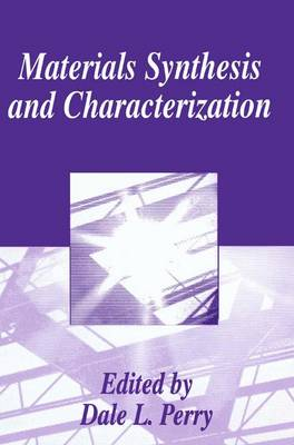 Materials Synthesis and Characterization (Hardback)