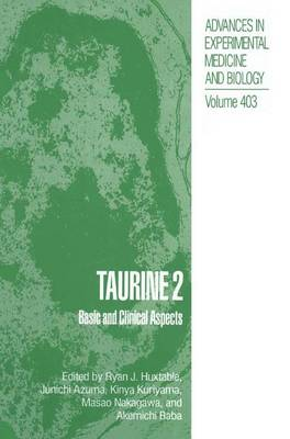 Taurine 2: Basic and Clinical Aspects - Advances in Experimental Medicine and Biology 403 (Hardback)