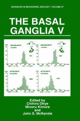 The Basal Ganglia V - Advances in Behavioral Biology 47 (Hardback)
