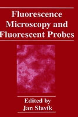Fluorescence Microscopy and Fluorescent Probes (Hardback)