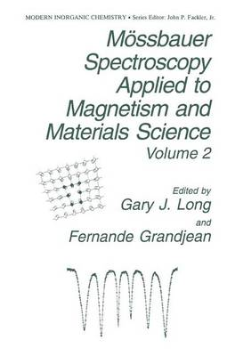 Moessbauer Spectroscopy Applied to Magnetism and Materials Science - Modern Inorganic Chemistry 2 (Hardback)