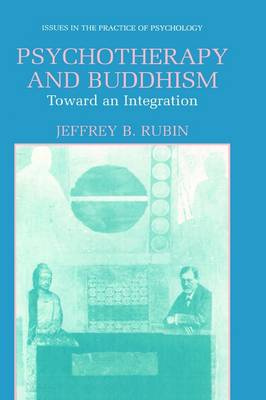 Psychotherapy and Buddhism: Toward an Integration - Issues in the Practice of Psychology (Hardback)
