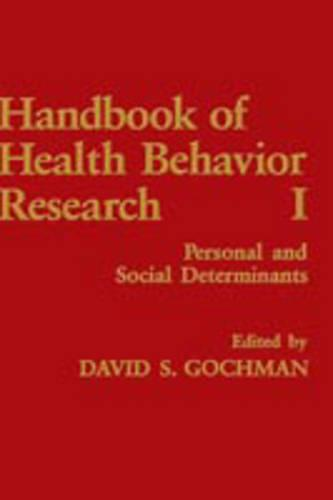 Handbook of Health Behavior Research I: Personal and Social Determinants (Hardback)