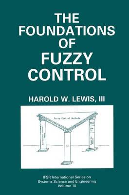 The Foundations of Fuzzy Control - IFSR International Series in Systems Science and Systems Engineering 10 (Hardback)