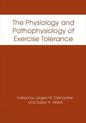 The Physiology and Pathophysiology of Exercise Tolerance (Hardback)