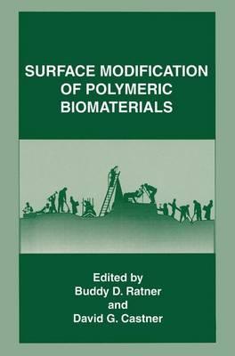 Surface Modification of Polymeric Biomaterials (Hardback)