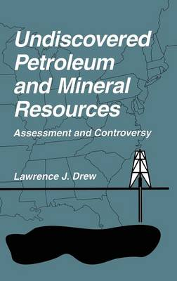 Undiscovered Petroleum and Mineral Resources: Assessment and Controversy (Hardback)