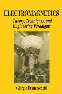 Electromagnetics: Theory, Techniques, and Engineering Paradigms (Hardback)