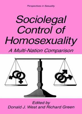 Sociolegal Control of Homosexuality: A Multi-Nation Comparison - Perspectives in Sexuality (Hardback)