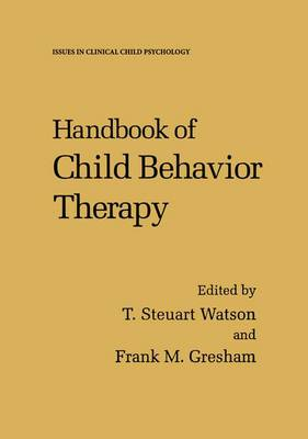 Handbook of Child Behavior Therapy - Issues in Clinical Child Psychology (Hardback)