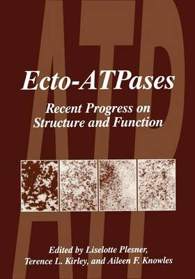 Ecto-ATPases: Proceedings of the First International Workshop Held in Mar de Plata, Argentina, August 26-30, 1996: Recent Progress on Structure and Form (Hardback)