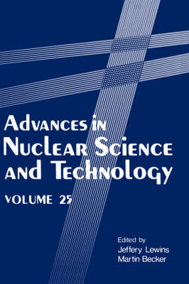 Advances in Nuclear Science and Technology - Advances in Nuclear Science & Technology 23 (Hardback)