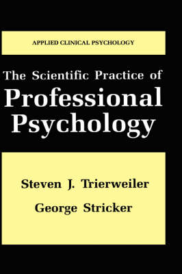 The Scientific Practice of Professional Psychology - NATO Science Series B (Hardback)