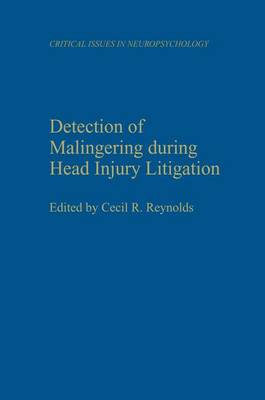 Detection of Malingering During Head Injury Litigation - Critical Issues in Neuropsychology (Hardback)