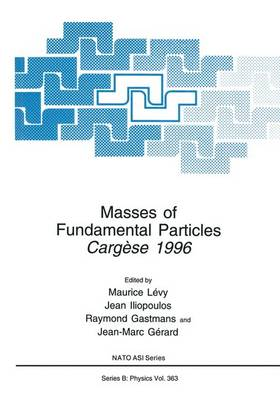 Masses of Fundamental Particles: Cargese 1996 - NATO Science Series B 363 (Hardback)