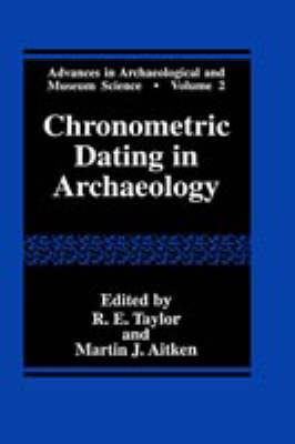 Chronometric Dating in Archaeology - Advances in Archaeological and Museum Science 2 (Hardback)