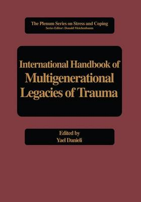 International Handbook of Multigenerational Legacies of Trauma - Springer Series on Stress and Coping (Hardback)