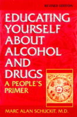 Educating Yourself About Alcohol And Drugs: A People's Primer, Revised Edition (Paperback)