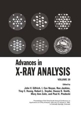 Advances in X-Ray Analysis: Volume 39 (Hardback)