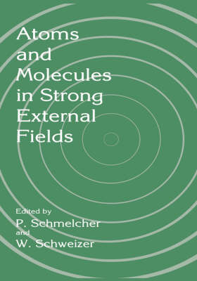 Atoms and Molecules in Strong External Fields (Hardback)