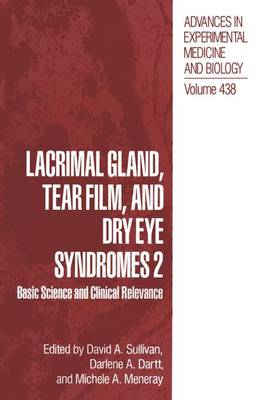 Lacrimal Gland, Tear Film, and Dry Eye Syndromes: v. 2: Basic Science and Clinical Relevance - Advances in Experimental Medicine and Biology v.438 (Hardback)