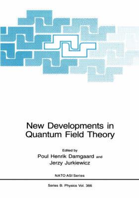 New Developments in Quantum Field Theory - NATO Science Series B 366 (Hardback)