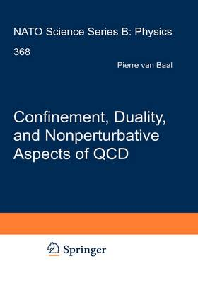 Confinement, Duality, and Nonperturbative Aspects of QCD - NATO Science Series B 368 (Hardback)