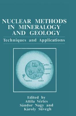 Nuclear Methods in Mineralogy and Geology: Techniques and Applications (Hardback)