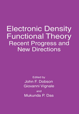 Electronic Density Functional Theory: Recent Progress and New Directions (Hardback)