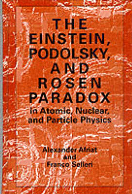 The Einstein, Podolsky, and Rosen Paradox in Atomic, Nuclear, and Particle Physics (Hardback)