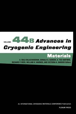 Advances in Cryogenic Engineering Materials - Advances in Cryogenic Engineering 44 (Hardback)