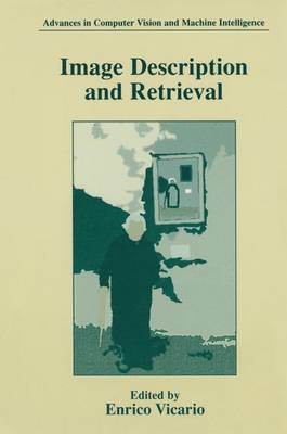 Image Description and Retrieval - Advances in Computer Vision and Machine Intelligence (Hardback)