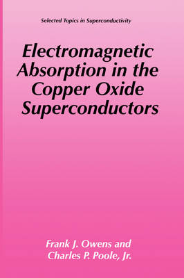 Electromagnetic Absorption in the Copper Oxide Superconductors - Selected Topics in Superconductivity (Hardback)