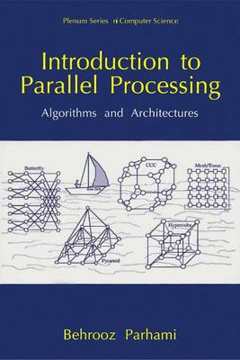 Introduction to Parallel Processing: Algorithms and Architectures - Series in Computer Science (Hardback)