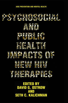 Psychosocial and Public Health Impacts of New HIV Therapies - Aids Prevention and Mental Health (Hardback)