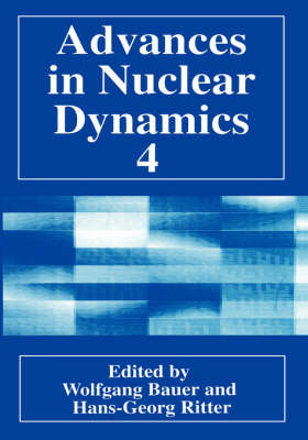 Advances in Nuclear Dynamics: Advances in Nuclear Dynamics 4 Proceedings of the 14th Winter Workshop on Nuclear Dynamics Held in Snowbird, Utah, January 31-February 7, 1998 v. 4 (Hardback)