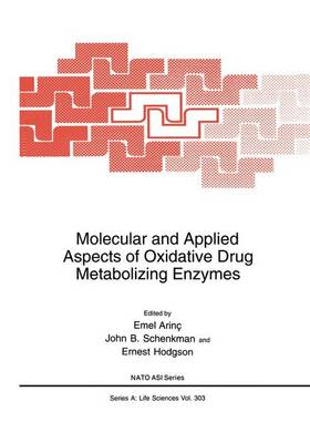 Molecular and Applied Aspects of Oxidative Drug Metabolizing Enzymes - NATO Science Series A 303 (Hardback)