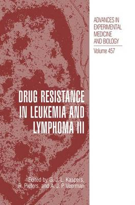 Drug Resistance in Leukemia and Lymphoma III - Advances in Experimental Medicine and Biology 457 (Hardback)