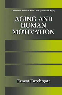 Aging and Human Motivation - The Springer Series in Adult Development and Aging (Hardback)