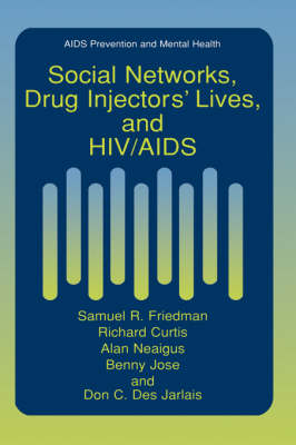 Social Networks, Drug Injectors' Lives, and HIV/AIDS - Aids Prevention and Mental Health (Hardback)