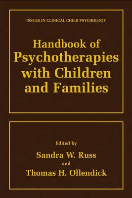 Handbook of Psychotherapies with Children and Families - Issues in Clinical Child Psychology (Hardback)