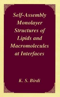 Self-Assembly Monolayer Structures of Lipids and Macromolecules at Interfaces (Hardback)