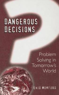 Dangerous Decisions: Problem Solving in Tomorrow's World (Hardback)