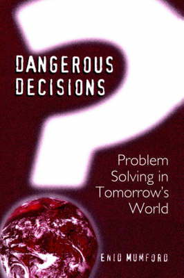 Dangerous Decisions: Problem Solving in Tomorrow's World (Paperback)
