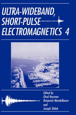 Ultra-Wideband Short-Pulse Electromagnetics 4 (Hardback)