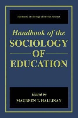 Handbook of the Sociology of Education - Handbooks of Sociology and Social Research (Hardback)