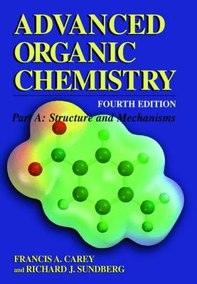 Advanced Organic Chemistry: Structure and Mechanisms Pt. A - Advanced Organic Chemistry Pt. A (Paperback)