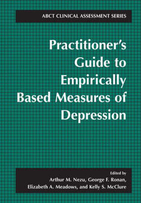 Practitioner's Guide to Empirically-Based Measures of Depression - ABCT Clinical Assessment Series (Paperback)