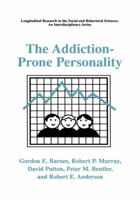 The Addiction-Prone Personality - Longitudinal Research in the Social and Behavioral Sciences: An Interdisciplinary Series (Hardback)